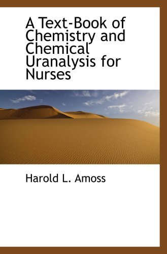 A Text-Book of Chemistry and Chemical Uranalysis for Nurses