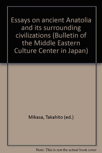 Essays on Ancient Anatolia and its Surrounding Civilizations (Bulletin of the Middle Eastern Culture Center in Japan) -