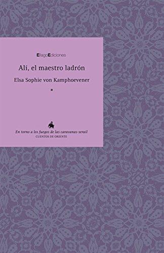Alí, el maestro ladrón (Cuentos de Oriente) por Elsa Sophia von Kamphoevener