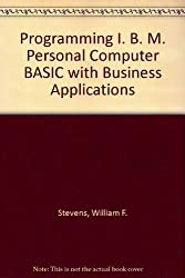 Programming IBM PC Basic With Business Applications