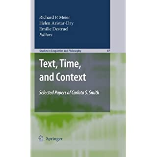 Text, Time, and Context: Selected Papers of Carlota S. Smith (Studies in Linguistics and Philosophy Book 87) (English Edition)
