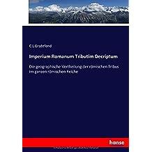 Imperium Romanum Tributim Decriptum: Die geographische Vertheilung der römischen Tribus im ganzen römischen Reiche