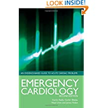 Emergency Cardiology An Evidence -Based Guide To Acute Cardiac Problems