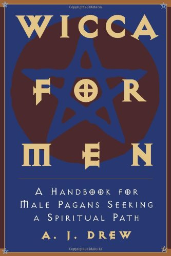 Wicca For Men: A Handbook for Male Pagans Seeking a Spiritual Path