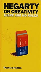 Hegarty on Creativity: There Are No Rules by John Hegarty (2014-04-22)