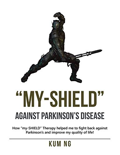 My-shield Against Parkinson's Disease: How My-shield Therapy Helped Me to Fight Back Against Parkinson's and Improve My Quality of Life!