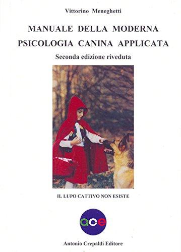 Manuale della moderna psicologia canina applicata. Il lupo cattivo non esiste