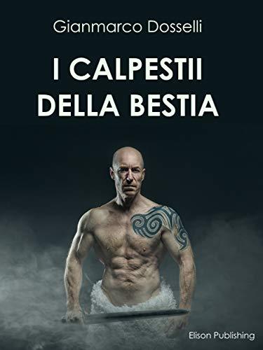 I calpestii della bestia eBook: Gianmarco Dosselli: Amazon.it ...
