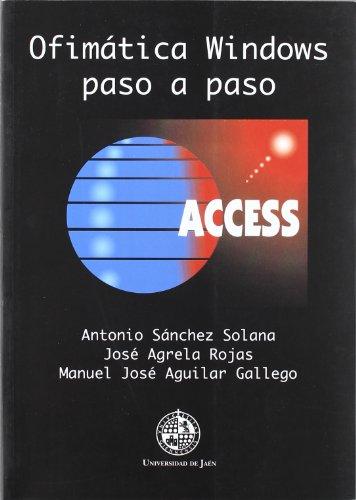 Ofimática Windows paso a paso: Access (Colección Techné) por Antonio Sánchez Solana