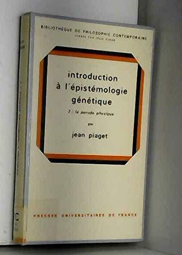 Introduction à l'épistémologie génétique, tome 2 : la pensée physique