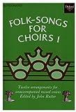 Folk Songs for Choirs, Bk. 1: Twelve Arrangements for Unaccompanied Mixed Voices (Folk Songs for Choirs)