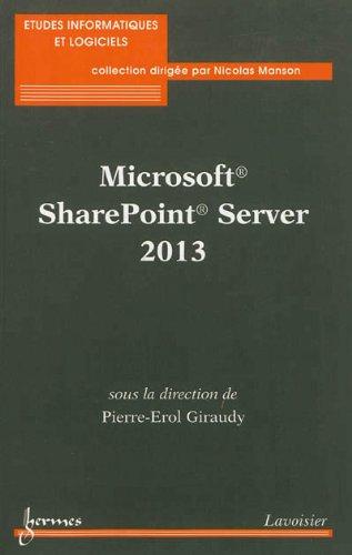 Microsoft SharePoint Server 2013 par Pierre-Erol Giraudy