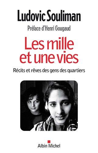 Les mille et une vies : Récits et rêves des gens des quartiers par Ludovic Souliman