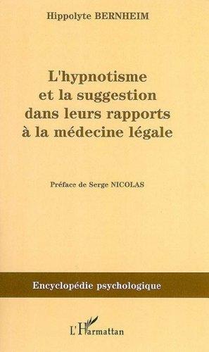 L'hynoptisme et la suggestion dans leurs rapports à la médecine légale