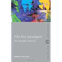 Fifty Key Sociologists: The Formative Theorists (Routledge Key Guides)