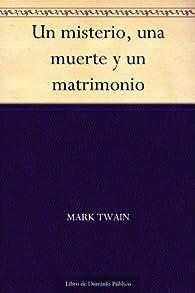 Un misterio, una muerte y un matrimonio par Mark Twain