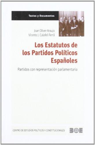 Los Estatutos de los Partidos Políticos Españoles: Partidos con representación parlamentaria (Textos y Documentos (CEPC))