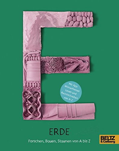 Erde: Forschen, Bauen, Staunen von A bis Z