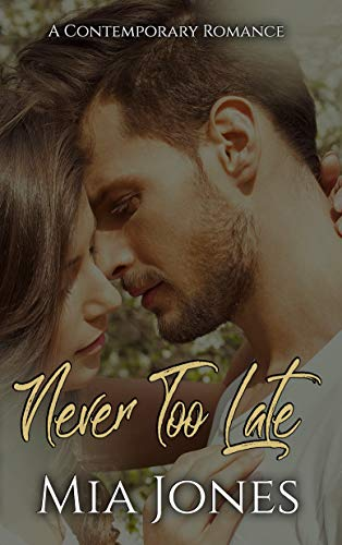 Never Too Late by [Jones, Mia]
