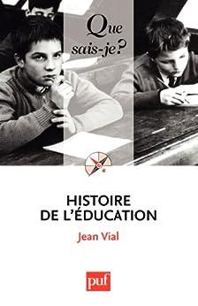 Histoire de l'éducation: « Que sais-je ? » n° 310