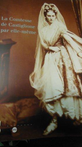 La Comtesse de Castiglione par elle-même