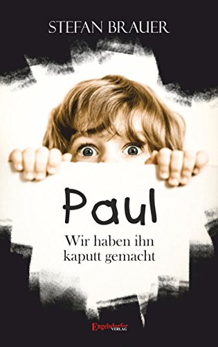 Paul - Wir haben ihn kaputt gemacht