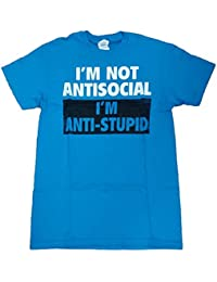92e183ccd I'm Not Antisocial I'm Anti-Stupid Graphic T-Shirt