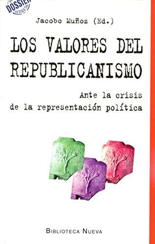 Los valores del republicanismo: Ante la crisis de la representación política (DOSSIER DEL SIGLO XXI)