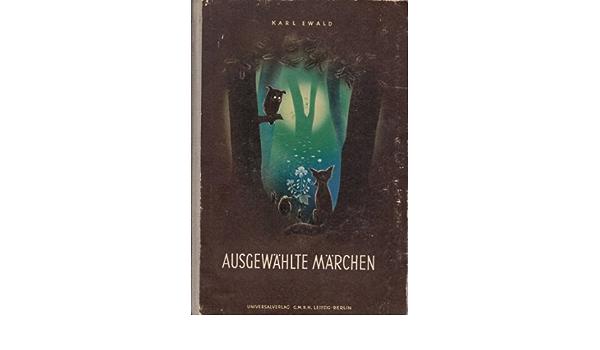 Karl Ewald Ausgewählte Märchen Band 1