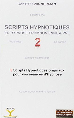 Scripts Hypnotiques En Hypnose Ericksonienne Et Pnl N2