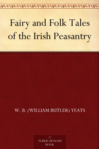 free kindle book Fairy and Folk Tales of the Irish Peasantry