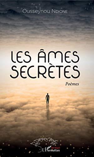 Les âmes secrètes: Poèmes par Ousseynou Ndione