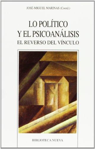 Lo Político Y El Psicoanálisis. El Reverso Del Vínculo