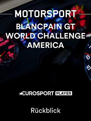 Motorsport: Blancpain GT World Challenge America in Toronto (CAN) - Rückblick