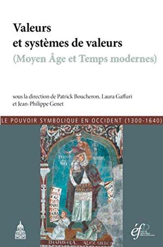 le-pouvoir-symbolique-en-occident-1300-1640-tome-3-valeurs-et-systemes-de-valeurs-moyen-age-et-temps