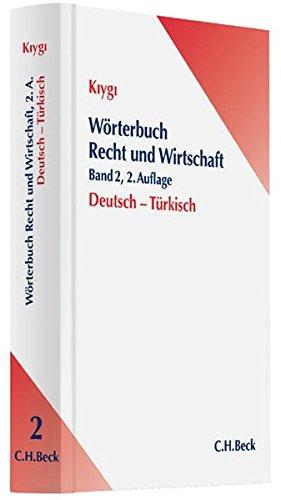 Wörterbuch Recht und Wirtschaft Band 2: Deutsch-Türkisch