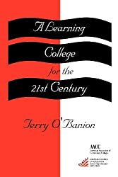 A Learning College for the 21st Century (ACE/Praeger Series on Higher Education)