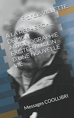 A LA RECHERCHE DE MON AUTOBIOGRAPHIE EXISTER AU SEIN D'UNE NOUVELLE VIE: Messages COOLLIBRI
