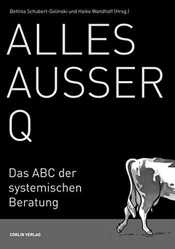 Alles außer Q: Das ABC der systemischen Beratung