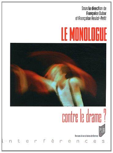 Le Monologue contre le drame ? par Françoise Dubor, Françoise Heulot-Petit, Collectif