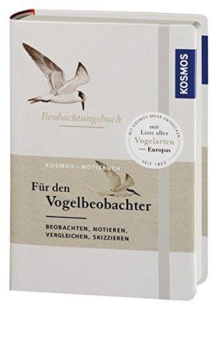Beobachtungsbuch für den Vogelbeobachter: beobachten, notieren, vergleichen, skizzieren
