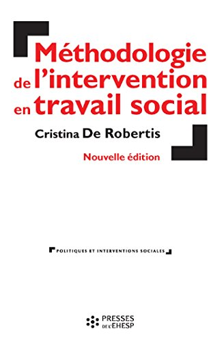 Méthodologie de l'intervention en travail social (Politiques et interventions sociales) par Cristina De Robertis