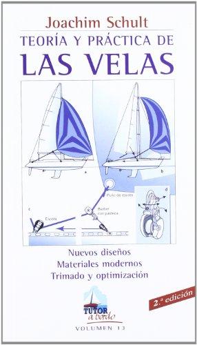Teoria y Practica de Las Velas: 13 (Tutor a Bordo/ Tutor on Board) por Joachim Schult