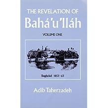 Revelation of Baha'u'llah Baghdad 1853 - 63 (English Edition)