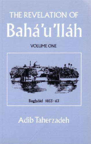 Revelation of Baha'u'llah Baghdad 1853-63 (English Edition) por Adib Taherzadeh