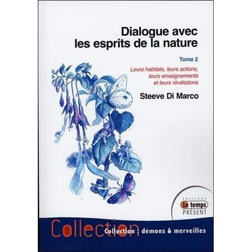 Dialogue avec les esprits de la nature T2 - Leurs habitats, leurs actions...