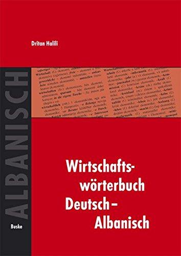 Wirtschaftswörterbuch Deutsch-Albanisch