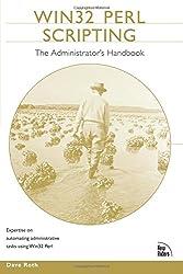 Win32 Perl Scripting: The Administrator's Handbook (Circle)