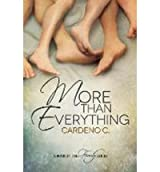 C, Cardeno [ More Than Everything ] [ MORE THAN EVERYTHING ] Nov - 2013 { Paperback }