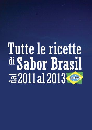 tutte-le-ricette-di-sabor-brasil-dal-2011-al-2013-italian-edition